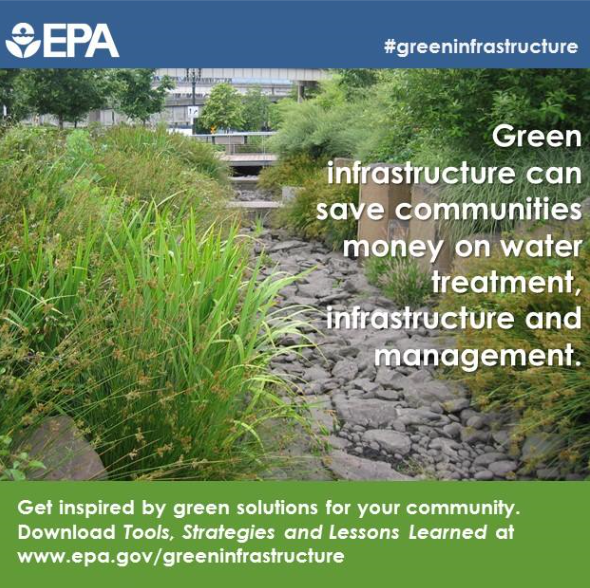 According to the EPA, Green Infrastructure can save communities money on water treatment, infrastruc Opens in new window